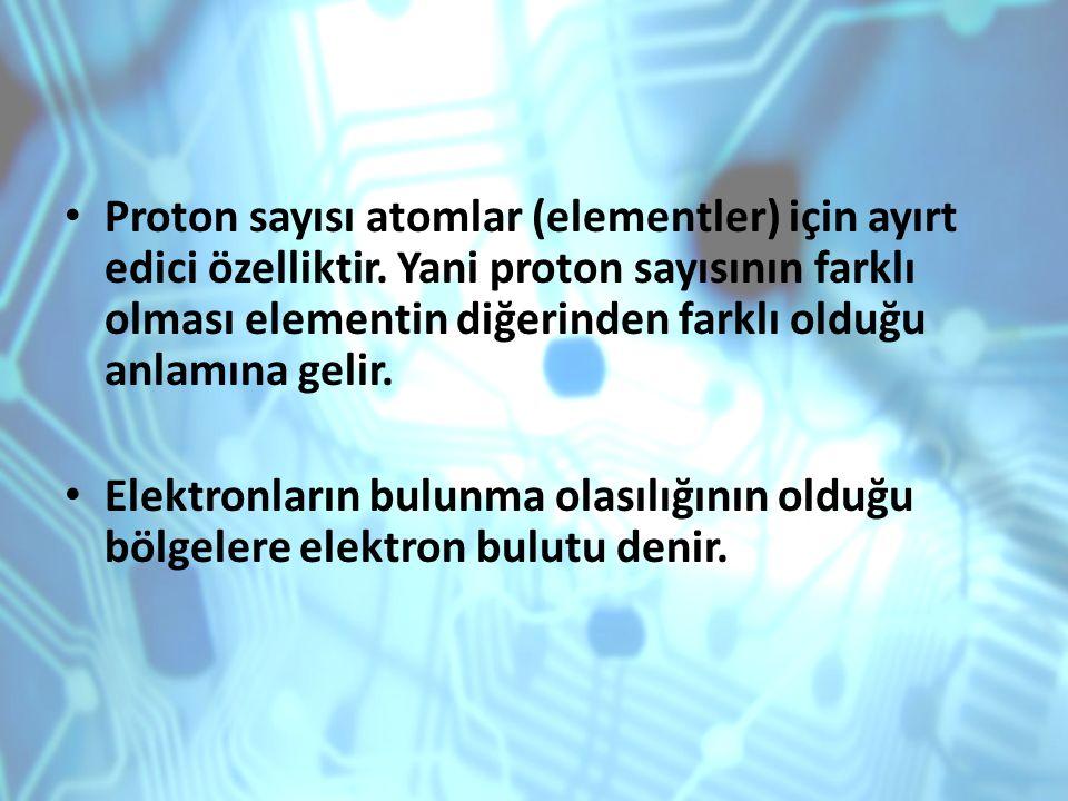 Proton sayısı atomlar (elementler) için ayırt edici özelliktir. Yani proton sayısının farklı olması elementin diğerinden farklı olduğu anlamına gelir.