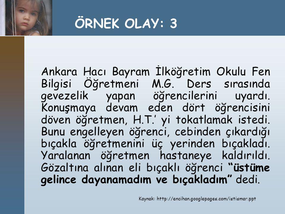 Ankara Hacı Bayram İlköğretim Okulu Fen Bilgisi Öğretmeni M.G. Ders sırasında gevezelik yapan öğrencilerini uyardı. Konuşmaya devam eden dört öğrencis