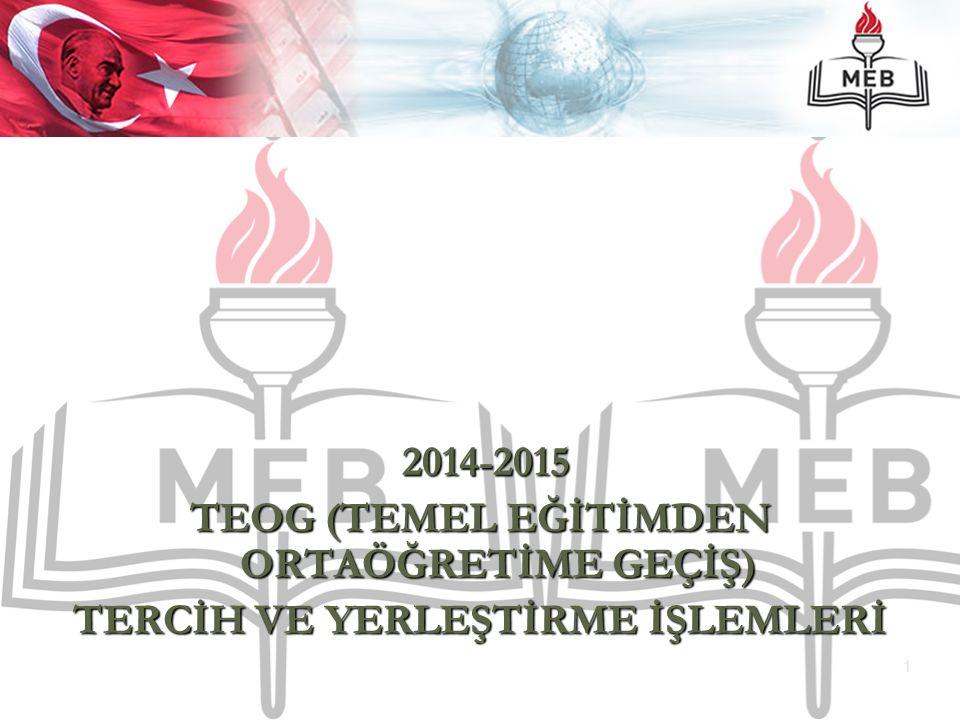 2014-2015 2014-2015 TEOG (TEMEL EĞİTİMDEN ORTAÖĞRETİME GEÇİŞ) TERCİH VE YERLEŞTİRME İŞLEMLERİ 1