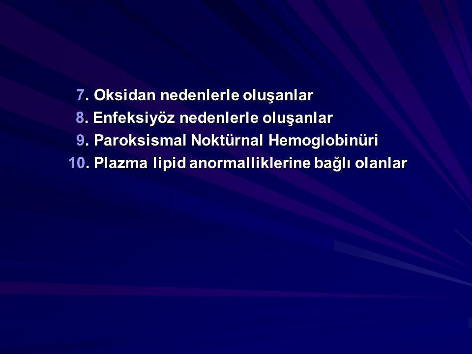 7. Oksidan nedenlerle oluşanlar 7. Oksidan nedenlerle oluşanlar 8. Enfeksiyöz nedenlerle oluşanlar 8. Enfeksiyöz nedenlerle oluşanlar 9. Paroksismal N
