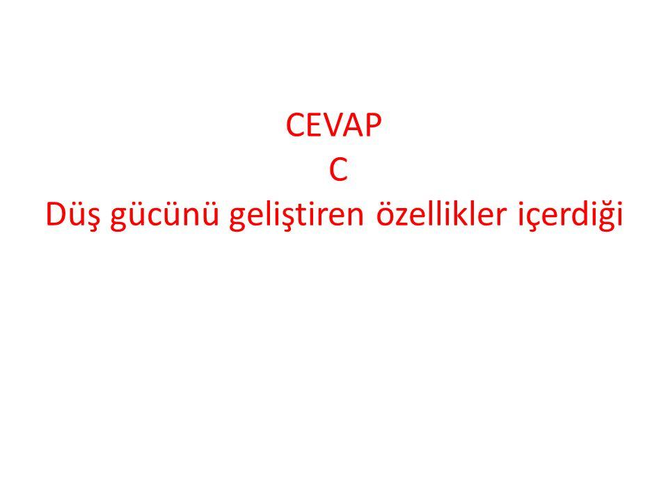 CEVAP C Düş gücünü geliştiren özellikler içerdiği