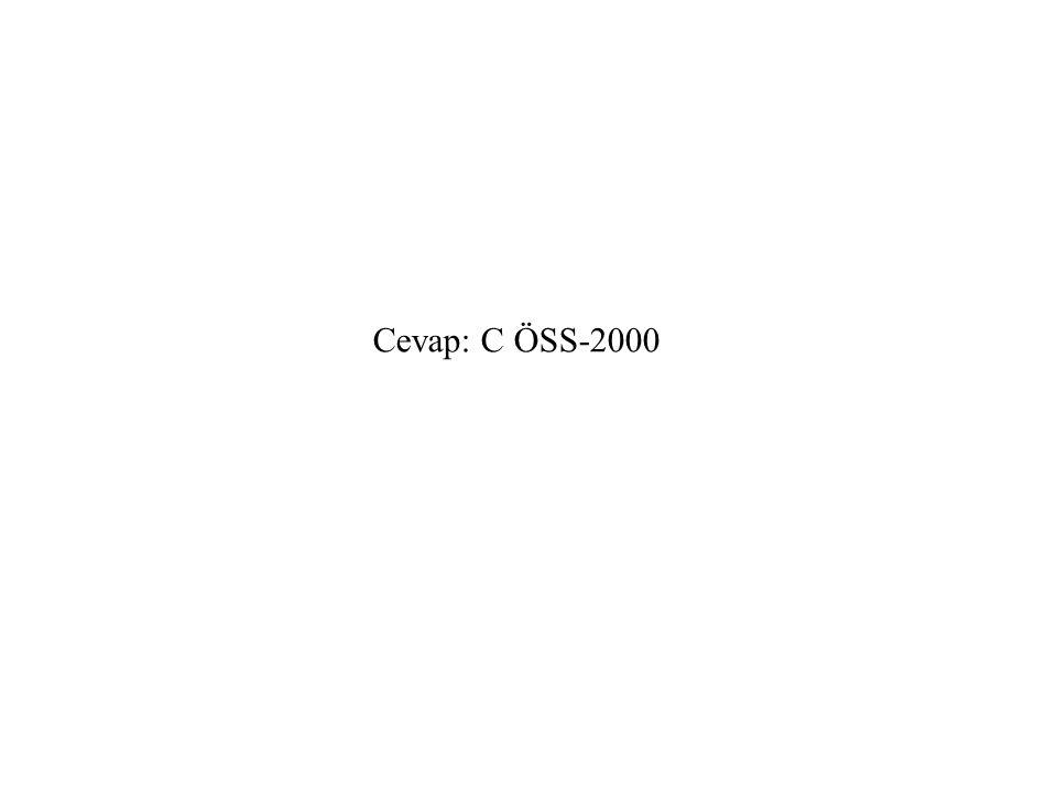 Cevap: C ÖSS-2000