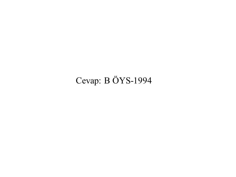 Cevap: B ÖYS-1994