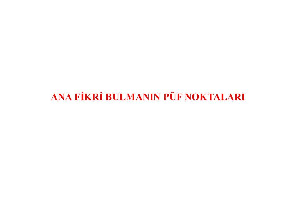 ANA FİKRİ BULMANIN PÜF NOKTALARI