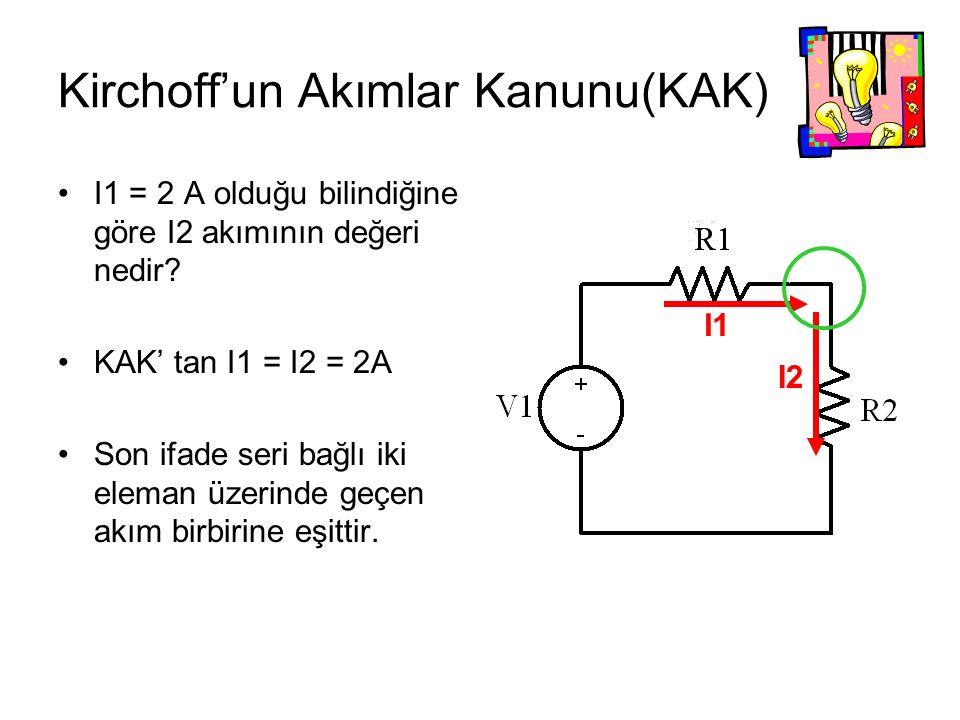 Kirchoff'un Akımlar Kanunu(KAK) I1 = 2 A olduğu bilindiğine göre I2 akımının değeri nedir.