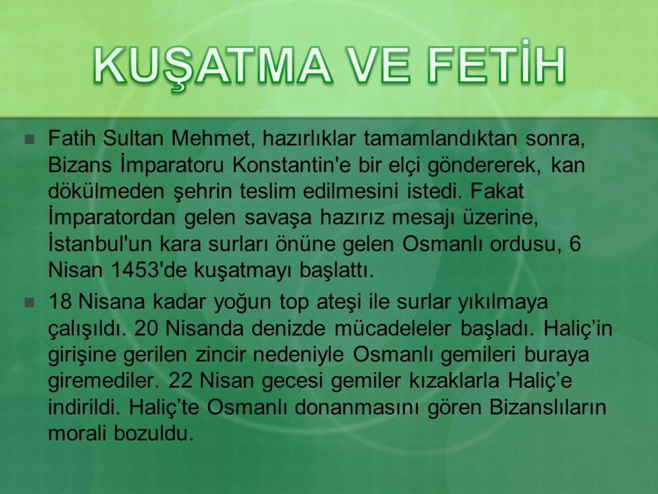 Fatih Sultan Mehmet, hazırlıklar tamamlandıktan sonra, Bizans İmparatoru Konstantin e bir elçi göndererek, kan dökülmeden şehrin teslim edilmesini istedi.