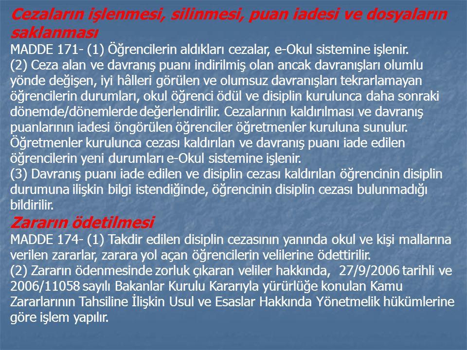 Cezaların işlenmesi, silinmesi, puan iadesi ve dosyaların saklanması MADDE 171- (1) Öğrencilerin aldıkları cezalar, e-Okul sistemine işlenir. (2) Ceza