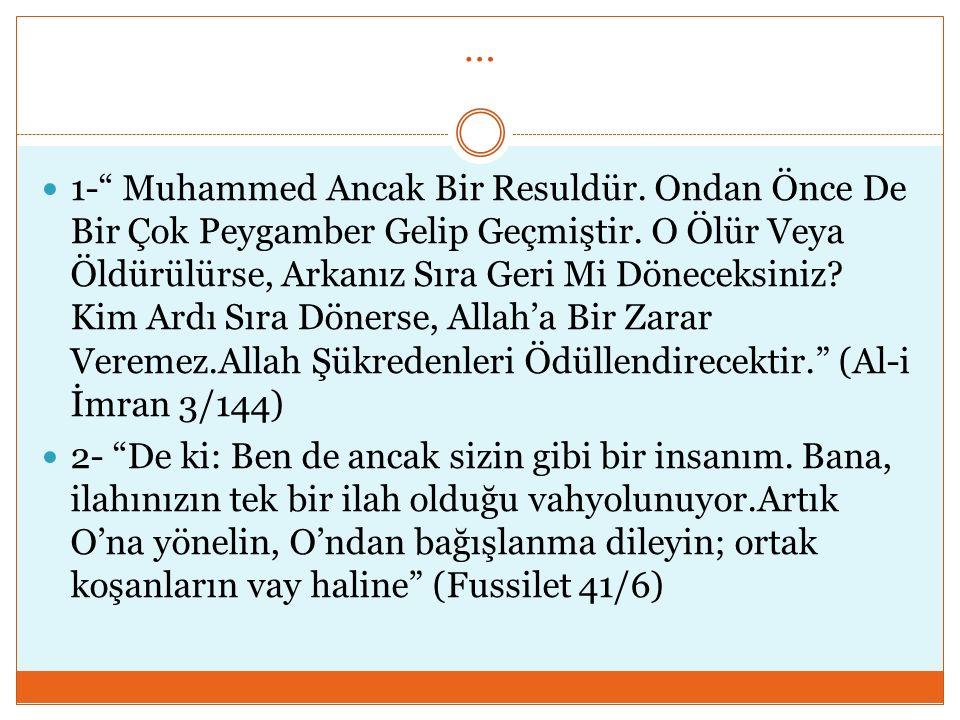 """… 1-"""" Muhammed Ancak Bir Resuldür. Ondan Önce De Bir Çok Peygamber Gelip Geçmiştir. O Ölür Veya Öldürülürse, Arkanız Sıra Geri Mi Döneceksiniz? Kim Ar"""