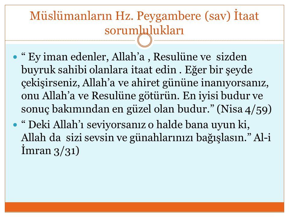 """Müslümanların Hz. Peygambere (sav) İtaat sorumlulukları """" Ey iman edenler, Allah'a, Resulüne ve sizden buyruk sahibi olanlara itaat edin. Eğer bir şey"""