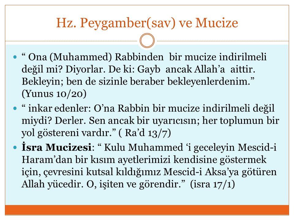"""Hz. Peygamber(sav) ve Mucize """" Ona (Muhammed) Rabbinden bir mucize indirilmeli değil mi? Diyorlar. De ki: Gayb ancak Allah'a aittir. Bekleyin; ben de"""