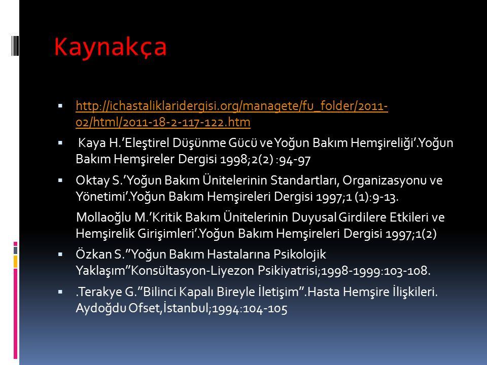 Kaynakça  http://ichastaliklaridergisi.org/managete/fu_folder/2011- 02/html/2011-18-2-117-122.htm http://ichastaliklaridergisi.org/managete/fu_folder