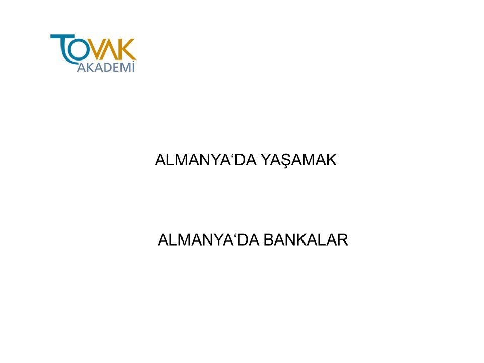 ALMANYA'DA YAŞAMAK ALMANYA'DA BANKALAR