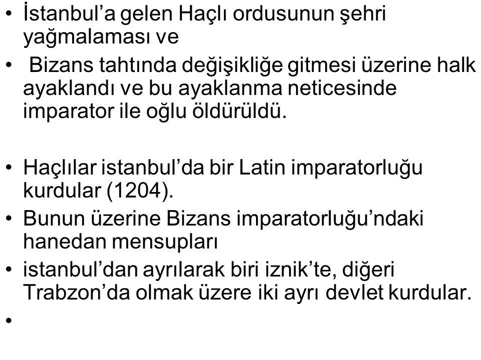 İstanbul'a gelen Haçlı ordusunun şehri yağmalaması ve Bizans tahtında değişikliğe gitmesi üzerine halk ayaklandı ve bu ayaklanma neticesinde imparator