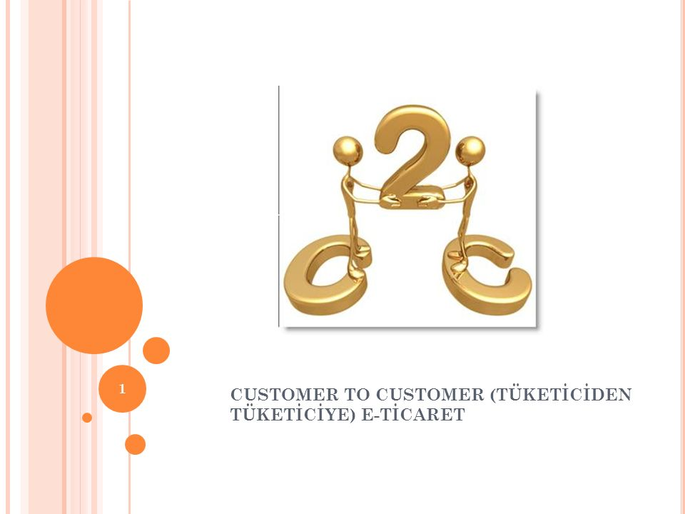 CUSTOMER TO CUSTOMER (TÜKETİCİDEN TÜKETİCİYE) E-TİCARET 1