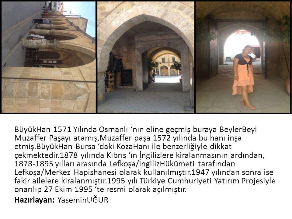 BüyükHan 1571 Yılında Osmanlı 'nın eline geçmiş buraya BeylerBeyi Muzaffer Paşayı atamış,Muzaffer paşa 1572 yılında bu hanı inşa etmiş.BüyükHan Bursa