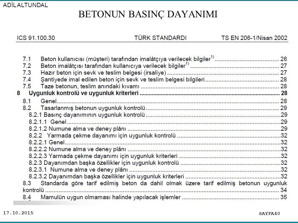 17.10.2015 SAYFA40 ADİL ALTUNDAL BETONUN BASINÇ DAYANIMI