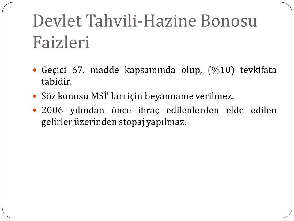 Özel Sektör Tahvil ve Bonoları Geçici 67.madde kapsamında olup, (%10) tevkifata tabidir.