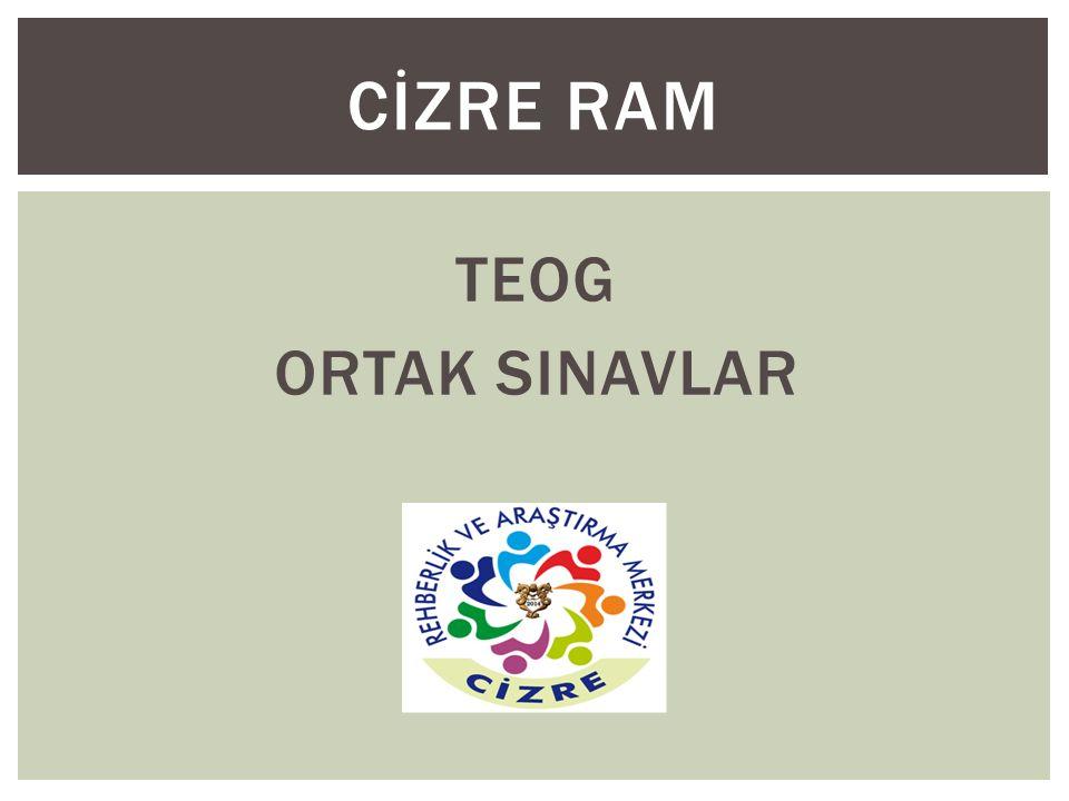 CİZRE RAM TEOG ORTAK SINAVLAR