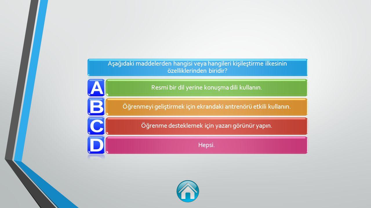 Aşağıdaki maddelerden hangisi veya hangileri kişileştirme ilkesinin özelliklerinden biridir.