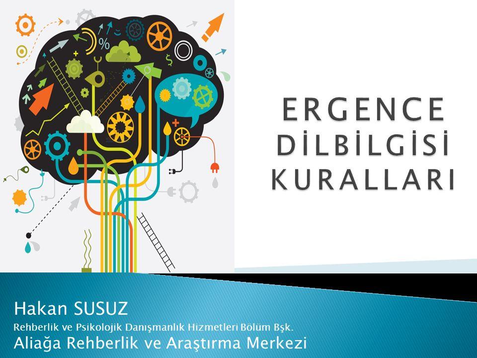 Hakan SUSUZ Rehberlik ve Psikolojik Danışmanlık Hizmetleri Bölüm Bşk. Aliağa Rehberlik ve Araştırma Merkezi