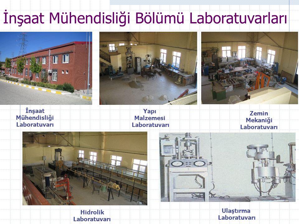 İnşaat Mühendisliği Laboratuvarı Zemin Mekaniği Laboratuvarı Yapı Malzemesi Laboratuvarı Hidrolik Laboratuvarı Ulaştırma Laboratuvarı İnşaat Mühendisl