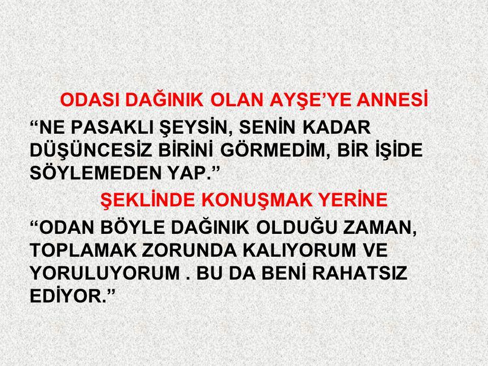 """""""Ben"""" Dili KİŞİLİĞİ DEĞİL DAVRANIŞI ELEŞTİRMEK"""