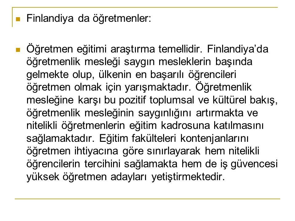 Finlandiya da öğretmenler: Öğretmen eğitimi araştırma temellidir.
