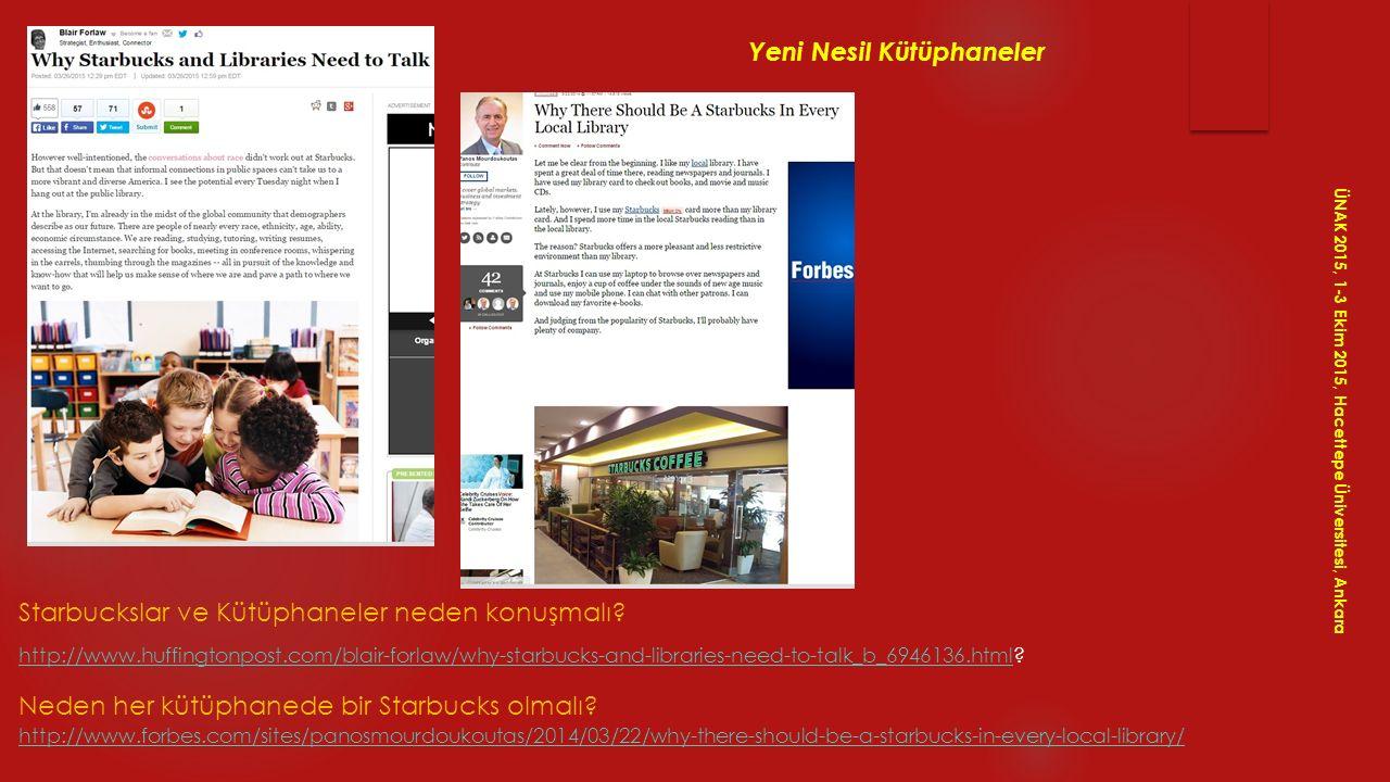 Yeni Nesil Kütüphaneler Starbuckslar ve Kütüphaneler neden konuşmalı? http://www.huffingtonpost.com/blair-forlaw/why-starbucks-and-libraries-need-to-t