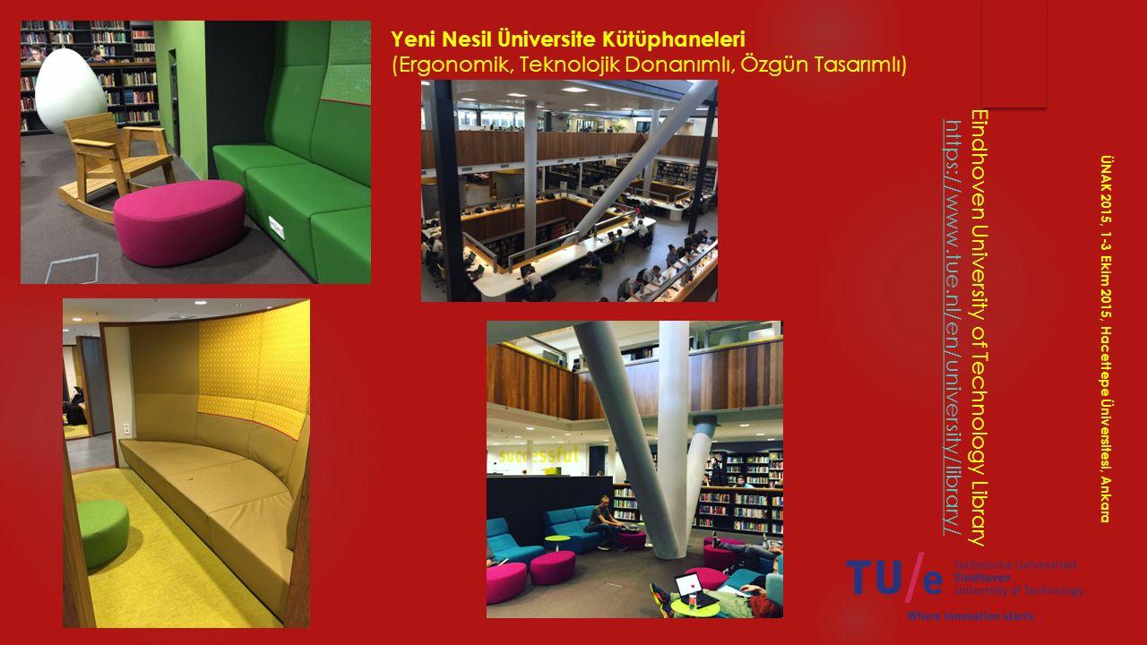 Eindhoven University of Technology Library https://www.tue.nl/en/university/library/ ÜNAK 2015, 1-3 Ekim 2015, Hacettepe Üniversitesi, Ankara Yeni Nes