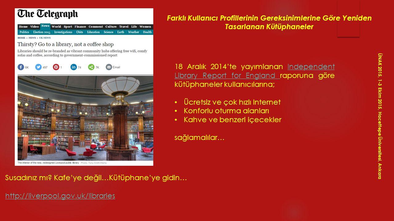 Farklı Kullanıcı Profillerinin Gereksinimlerine Göre Yeniden Tasarlanan Kütüphaneler Susadınız mı? Kafe'ye değil…Kütüphane'ye gidin… http://liverpool.