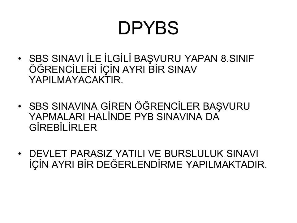 DPYBS SBS SINAVI İLE İLGİLİ BAŞVURU YAPAN 8.SINIF ÖĞRENCİLERİ İÇİN AYRI BİR SINAV YAPILMAYACAKTIR.