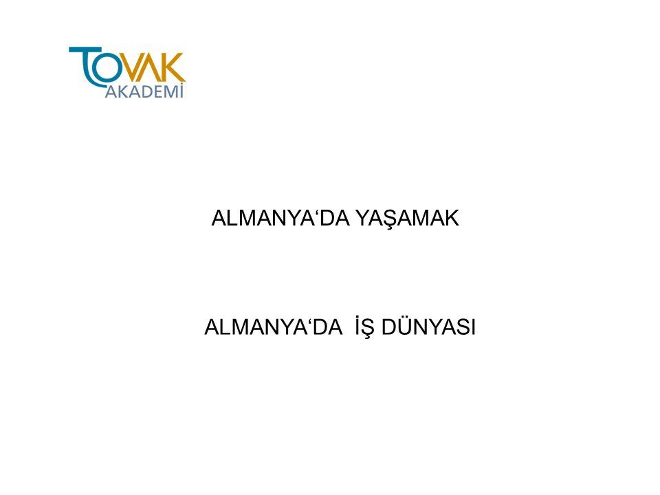 ALMANYA'DA YAŞAMAK ALMANYA'DA İŞ DÜNYASI