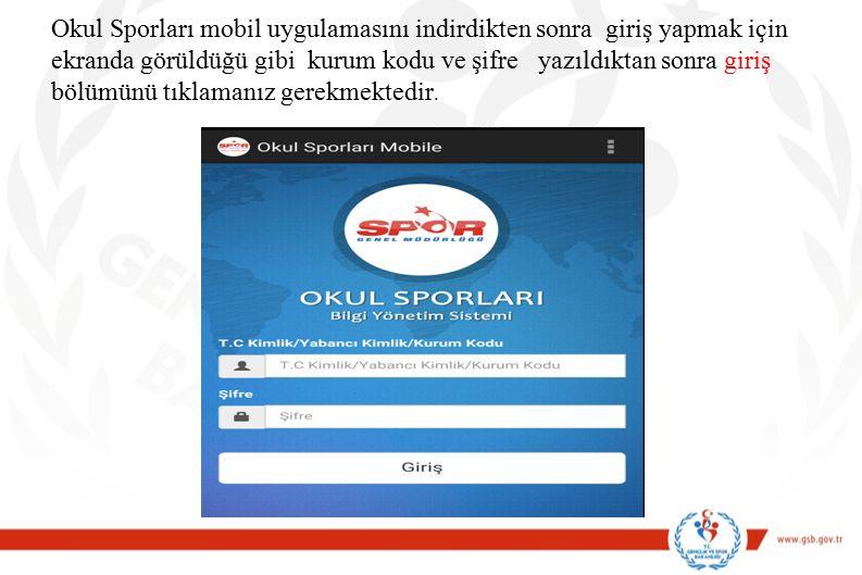 Okul Sporları mobil uygulamasını indirdikten sonra giriş yapmak için ekranda görüldüğü gibi kurum kodu ve şifre yazıldıktan sonra giriş bölümünü tıkla