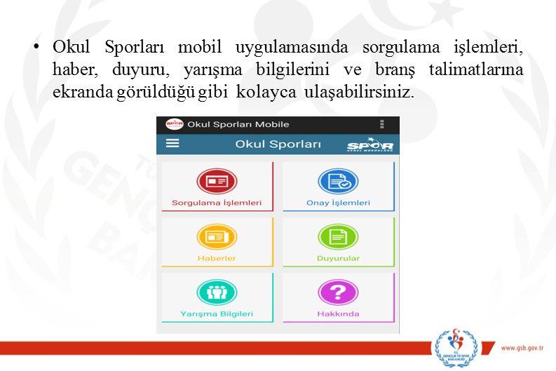 Okul Sporları mobil uygulamasında sorgulama işlemleri, haber, duyuru, yarışma bilgilerini ve branş talimatlarına ekranda görüldüğü gibi kolayca ulaşab