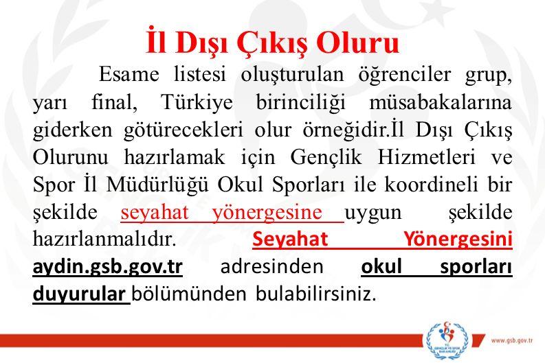 İl Dışı Çıkış Oluru Esame listesi oluşturulan öğrenciler grup, yarı final, Türkiye birinciliği müsabakalarına giderken götürecekleri olur örneğidir.İl