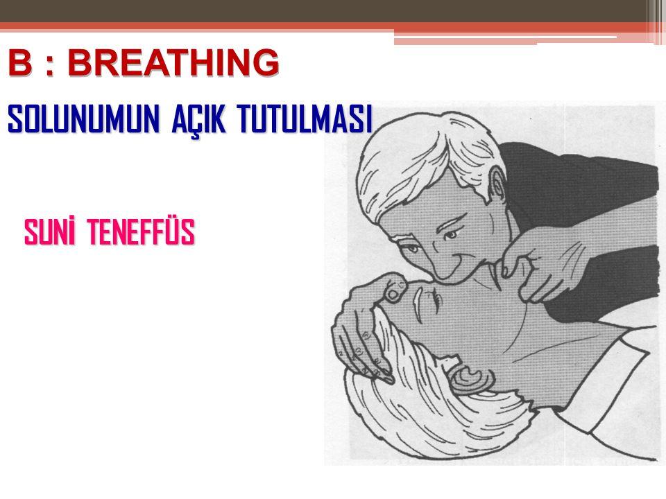 SUN İ TENEFFÜS B : BREATHING SOLUNUMUN AÇIK TUTULMASI