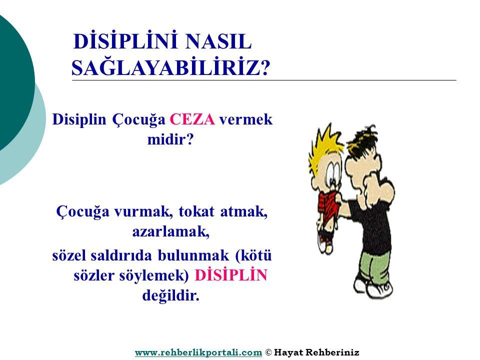 www.rehberlikportali.comwww.rehberlikportali.com © Hayat Rehberiniz DİSİPLİNİ NASIL SAĞLAYABİLİRİZ.