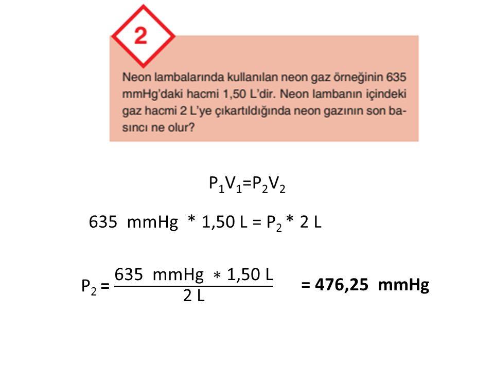 635 mmHg * 1,50 L = P 2 * 2 L = 476,25 mmHg