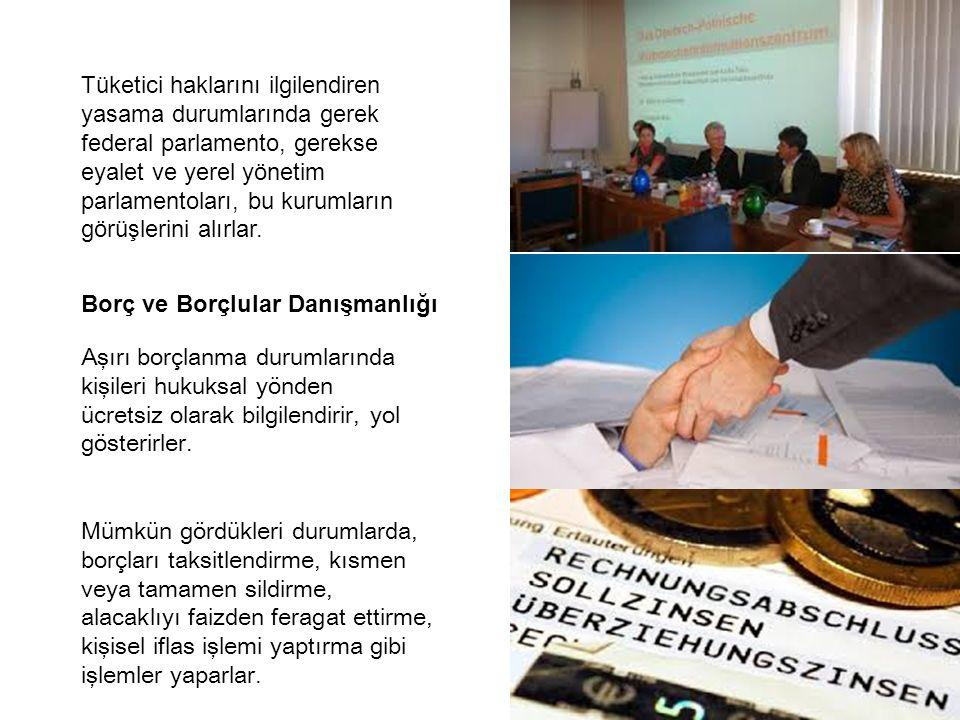 Tüketici haklarını ilgilendiren yasama durumlarında gerek federal parlamento, gerekse eyalet ve yerel yönetim parlamentoları, bu kurumların görüşlerini alırlar.