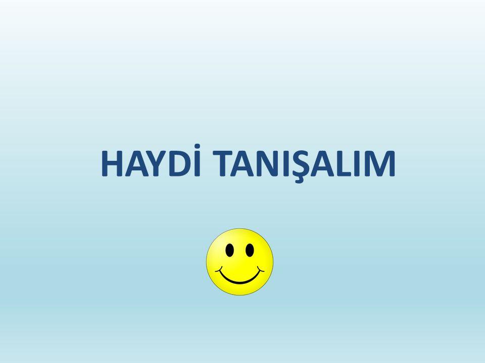 HAYDİ TANIŞALIM