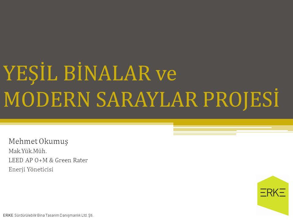 YEŞİL BİNALAR ve MODERN SARAYLAR PROJESİ Mehmet Okumuş Mak.Yük.Müh.