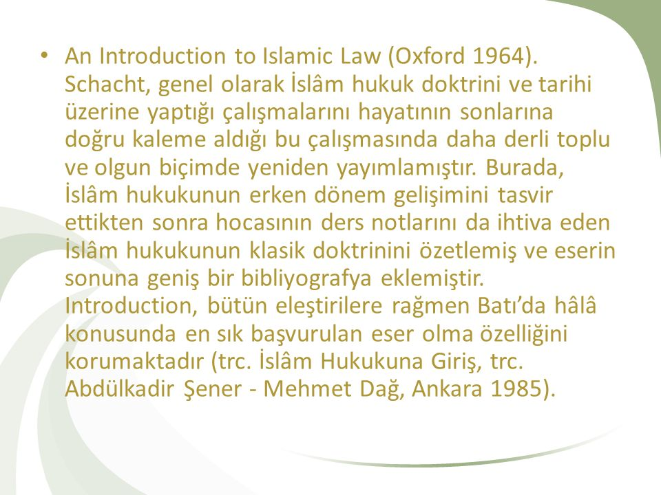 An Introduction to Islamic Law (Oxford 1964).
