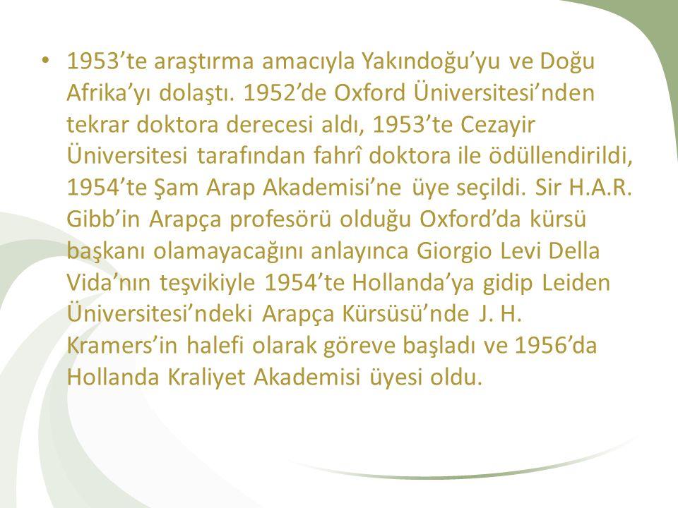 1953'te araştırma amacıyla Yakındoğu'yu ve Doğu Afrika'yı dolaştı. 1952'de Oxford Üniversitesi'nden tekrar doktora derecesi aldı, 1953'te Cezayir Üniv