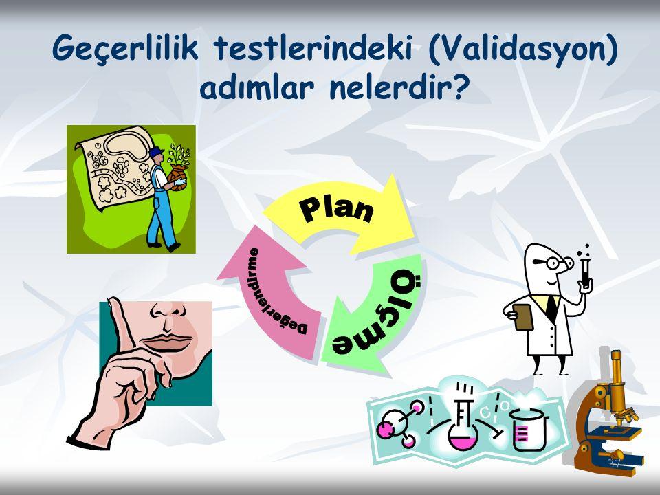 Geçerlilik testlerindeki (Validasyon) adımlar nelerdir? 27