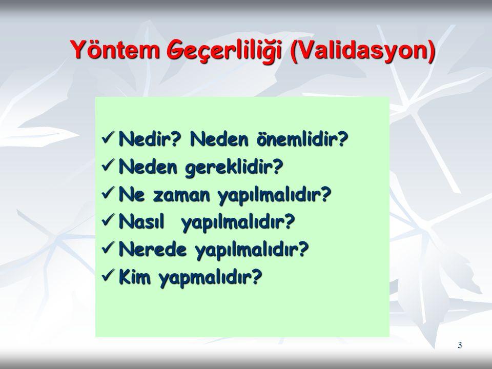Yöntem geçerlilik testi (validasyon) nedir.