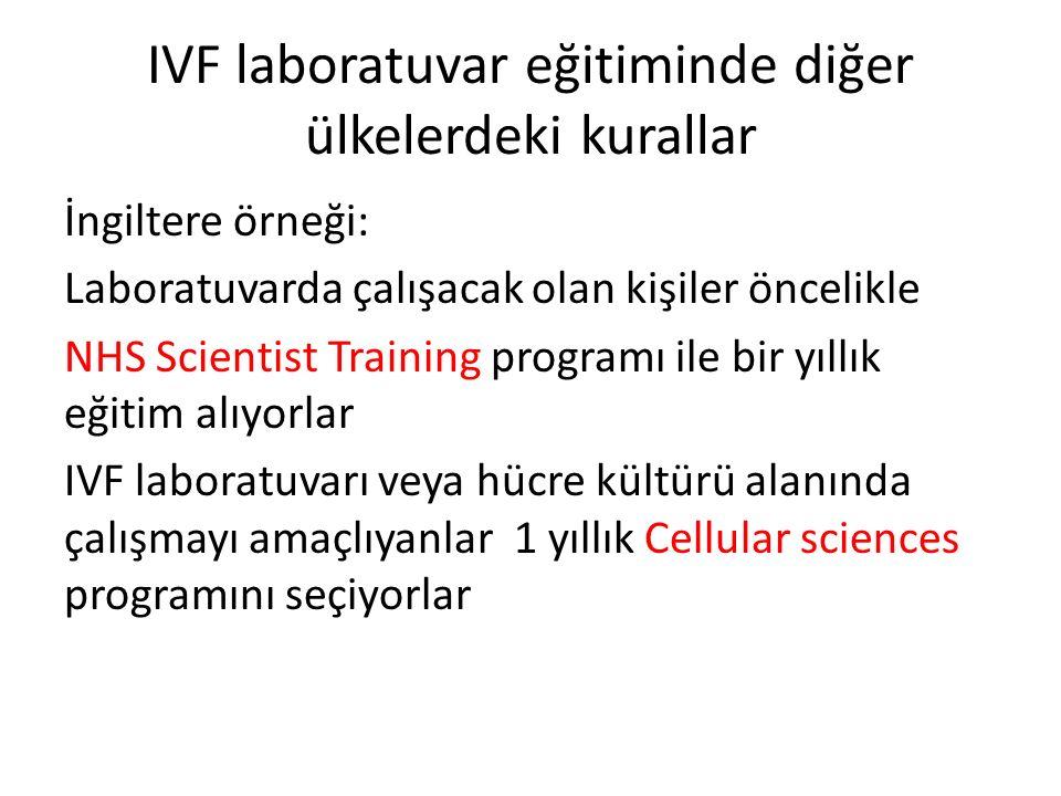 IVF laboratuvar eğitiminde diğer ülkelerdeki kurallar İngiltere örneği: Laboratuvarda çalışacak olan kişiler öncelikle NHS Scientist Training programı