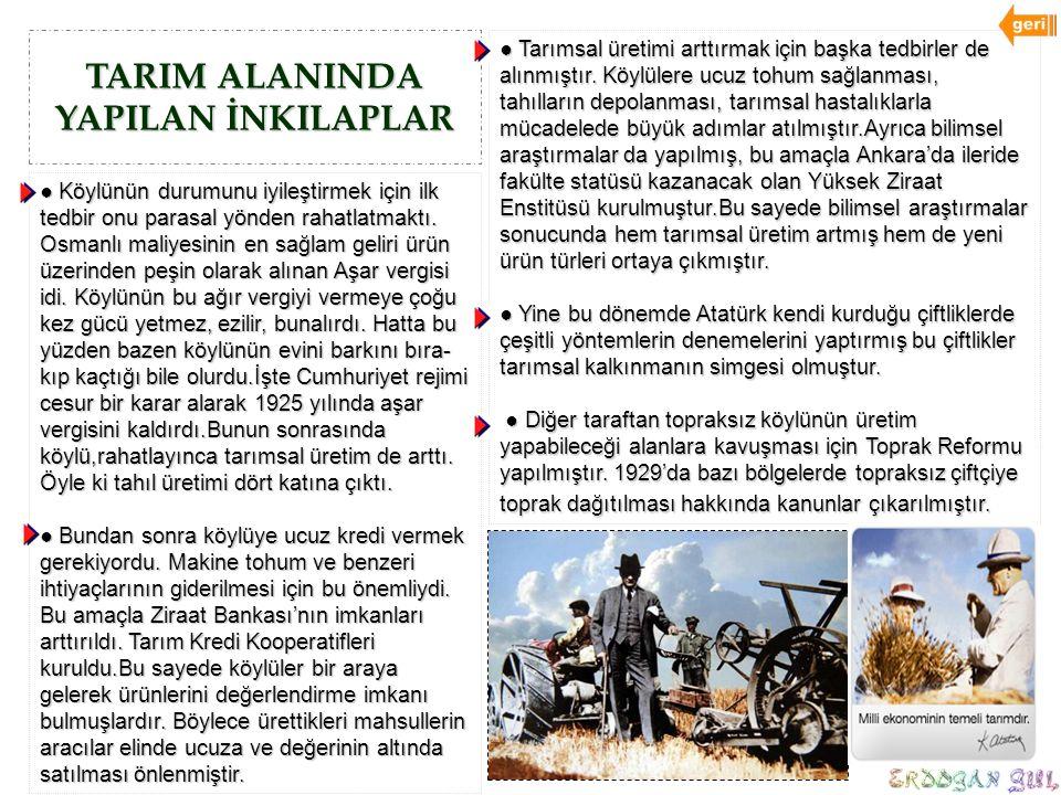 TARIM ALANINDA YAPILAN İNKILAPLAR ● Köylünün durumunu iyileştirmek için ilk tedbir onu parasal yönden rahatlatmaktı. Osmanlı maliyesinin en sağlam gel