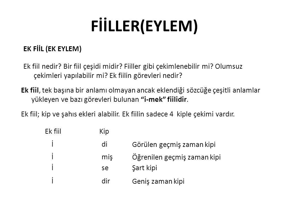 """FİİLLER(EYLEM) Ek fiil, tek başına bir anlamı olmayan ancak eklendiği sözcüğe çeşitli anlamlar yükleyen ve bazı görevleri bulunan """"i-mek"""" fiilidir. Ek"""