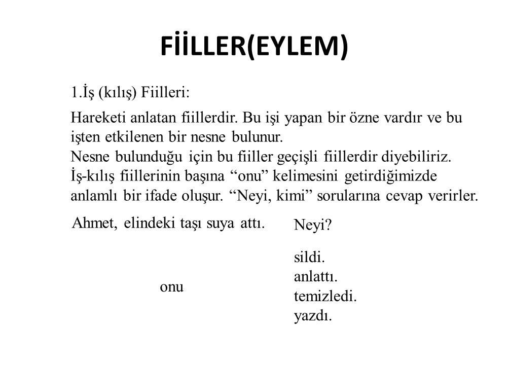 FİİLLER(EYLEM) B- ÖZNESİNE GÖRE FİİLLER 2.Edilgen fiiller 4.