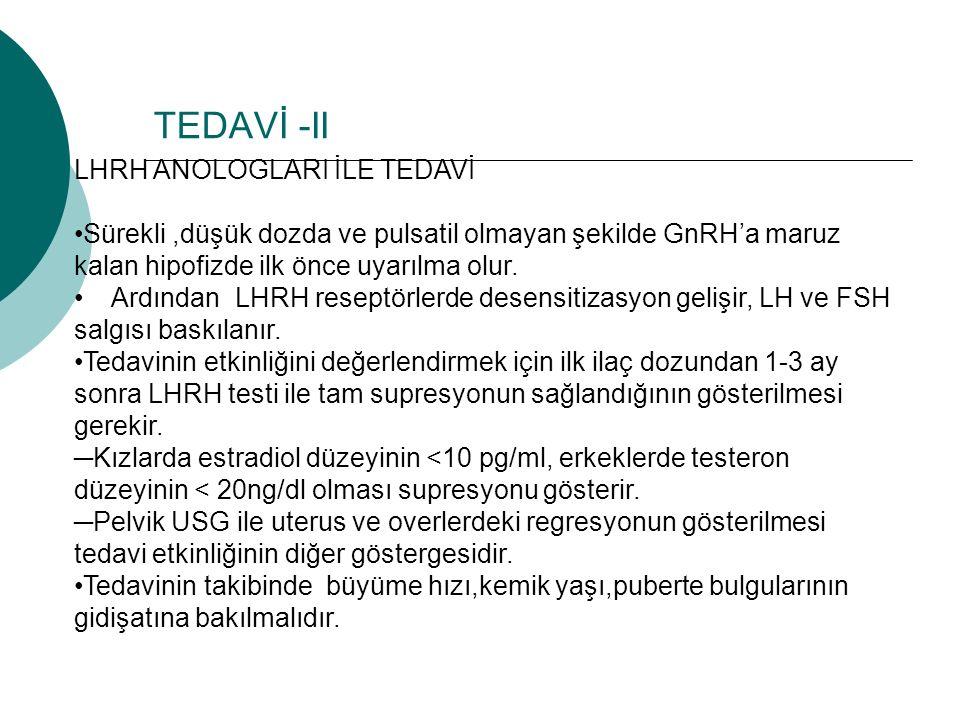TEDAVİ -II LHRH ANOLOGLARI İLE TEDAVİ Sürekli,düşük dozda ve pulsatil olmayan şekilde GnRH'a maruz kalan hipofizde ilk önce uyarılma olur. Ardından LH